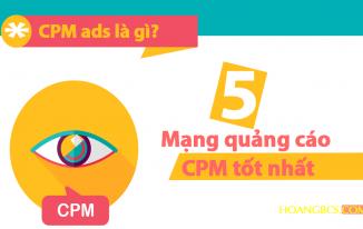5 Mạng quảng cáo CPM tốt nhất cho Bloggers
