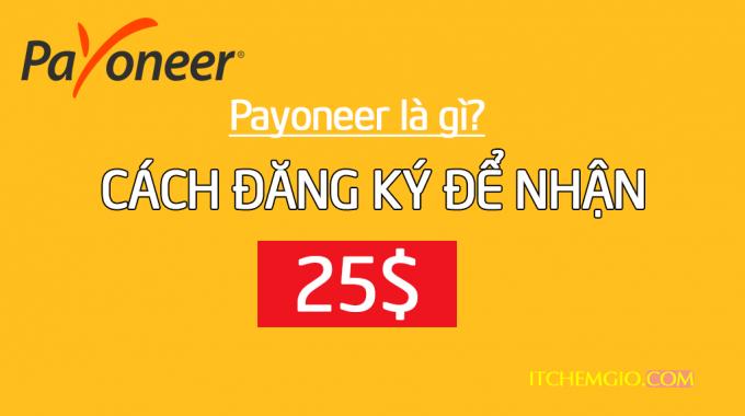 Cách đăng ký Payoneer để nhận ngay tiền thưởng