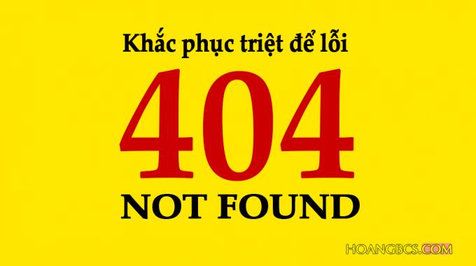 Cách khắc phục triệt để lỗi 404 not found cho website