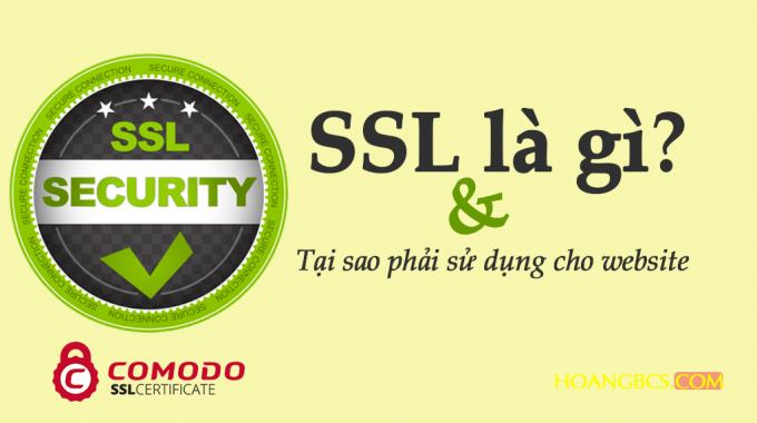 SSL là gì và tại sao nên sử dụng SSL để bảo mật Website?
