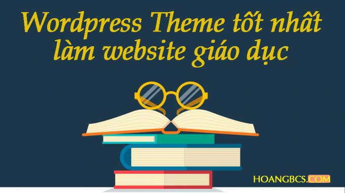 10+ WordPress Theme tốt nhất làm website về giáo dục năm 2017