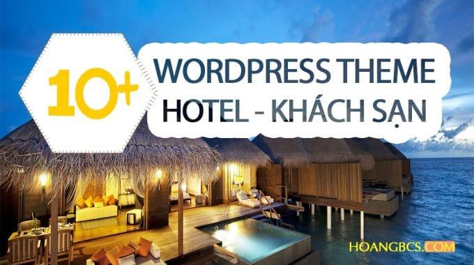 10+ WordPress Theme Hotel-khách sạn được mua nhiều nhất