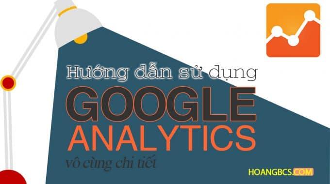 Cẩm nang hướng dẫn sử dụng Google Analytics hiệu quả