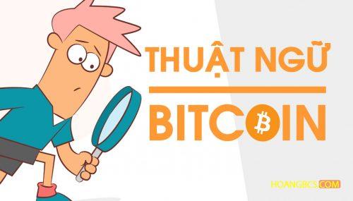 Những thuật ngữ cơ bản cần biết khi chơi Bitcoin