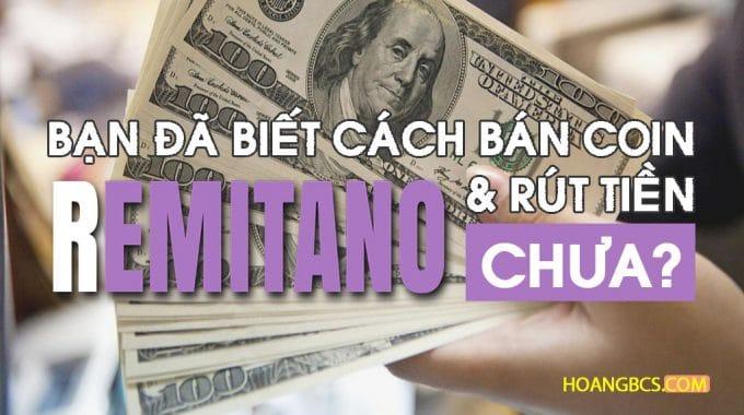Cách đăng bán coin và rút tiền về Bank trên sàn Remitano