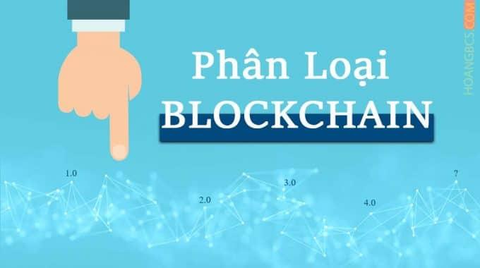 Phân loại Blockchain để hiểu hơn thị trường tiền ảo