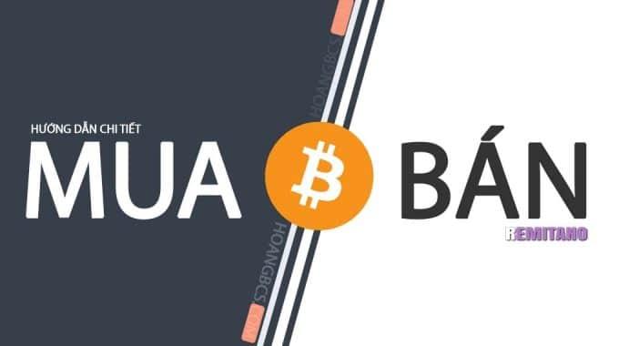 Chi tiết cách mua & bán Bitcoin an toàn trên Remitano 2018