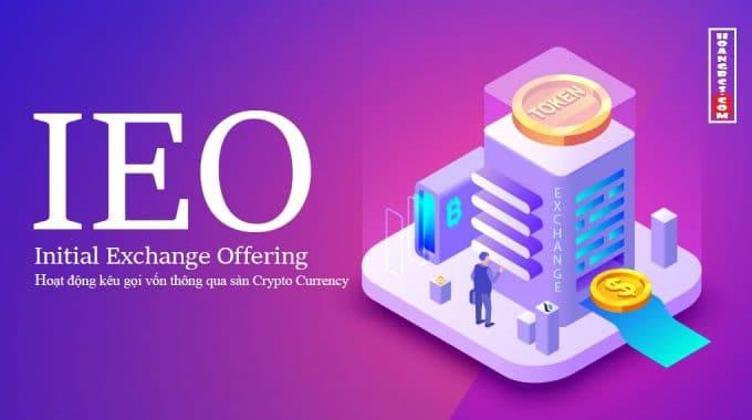 IEO là gì? xu hướng kêu gọi vốn từ sàn crypto 2019