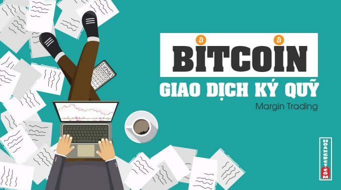 2 cách chơi giao dịch ký quỹ Bitcoin cơ bản