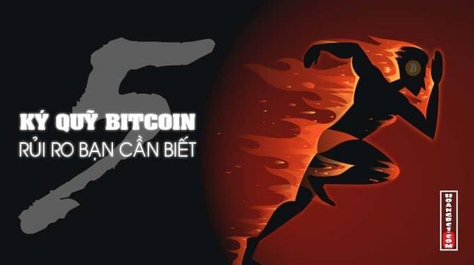 Ký quỹ Bitcoin & những điều người mới nên biết